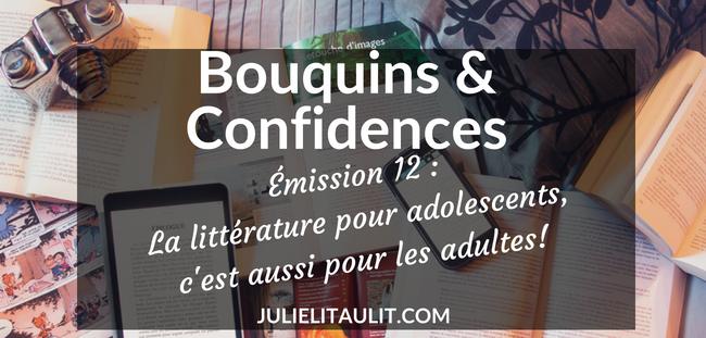 Bouquins & Confidences : La littérature pour adolescents, c'est aussi pour les adultes!