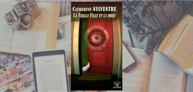 Couverture du roman La vieille fille et la mort de Catherine Sylvestre.