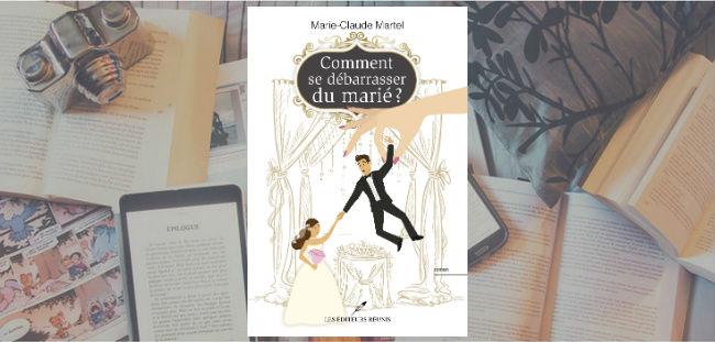 Couverture du roman Comment se débarrasser du marié? de Marie-Claude Martel.