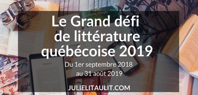 Le Grand défi de littérature québécoise 2019, un défi proposé par l'auteur québécois Dominic Bellavance.