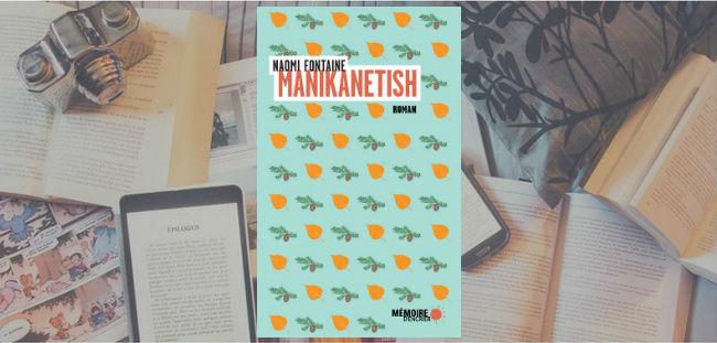 Couverture du roman Manikanetish de Naomi Fontaine.