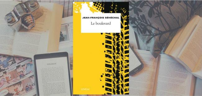 Couverture du roman Le boulevard de Jean-François Sénéchal.