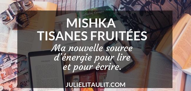 Mishka tisanes fruitées : Ma nouvelle source d'énergie pour lire et pour écrire.