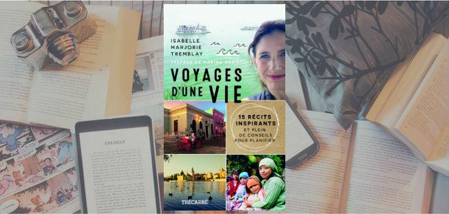 Couverture du livre Voyages d'une vie de Isabelle Marjorie Tremblay.