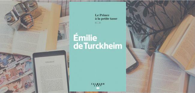 Couverture du livre Le Prince à la Petite Tasse d'Émilie de Turckheim, publié chez Calmann-Lévy.