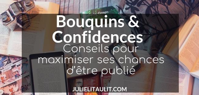 Bouquins & Confidences : Conseils pour maximiser ses chances d'être publié.