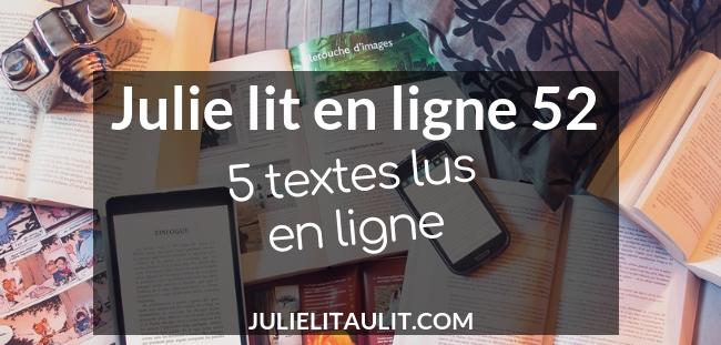 Julie lit en ligne 52 : 5 textes lus en ligne.