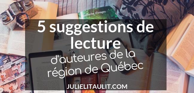 5 suggestions de lecture d'auteures de la région de Québec.