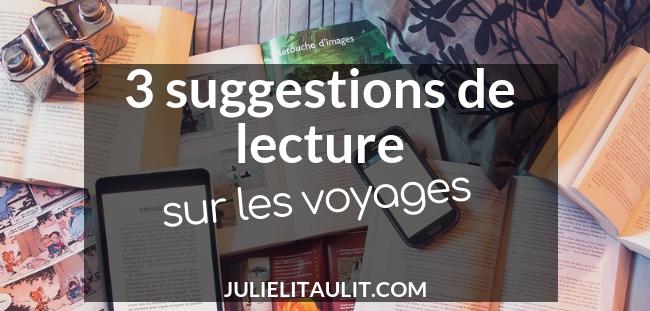 3 suggestions de lecture sur les voyages