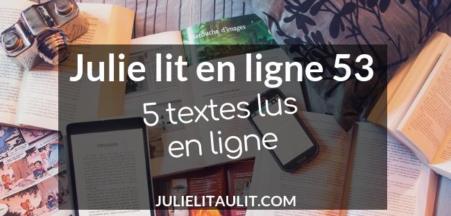 Julie lit en ligne 53 : 5 textes lus en ligne.