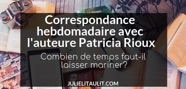 Patricia Rioux : Combien de temps faut-il laisser mariner?