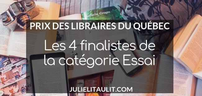 Prix des libraires du Québec 2019 : Les 4 finalistes de la catégorie Essai.
