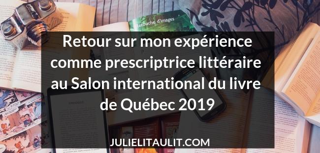 Retour sur mon expérience comme prescriptrice littéraire au Salon international du livre de Québec (SILQ) 2019