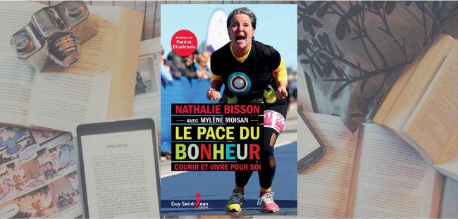 Couverture du livre Le Pace du Bonheur : courir et vivre pour soi de Nathalie Bisson, en collaboration avec Mylène Moisan, publié chez Guy Saint-Jean Éditeur.